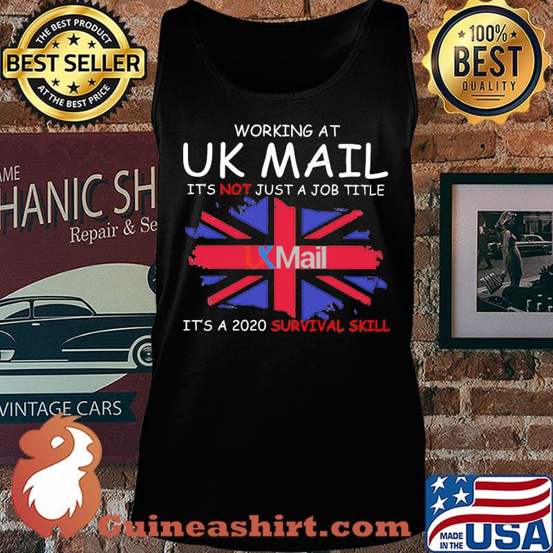 Working at uk mail it's not just a job title it's a 2020 survival skill british flag s Tank top