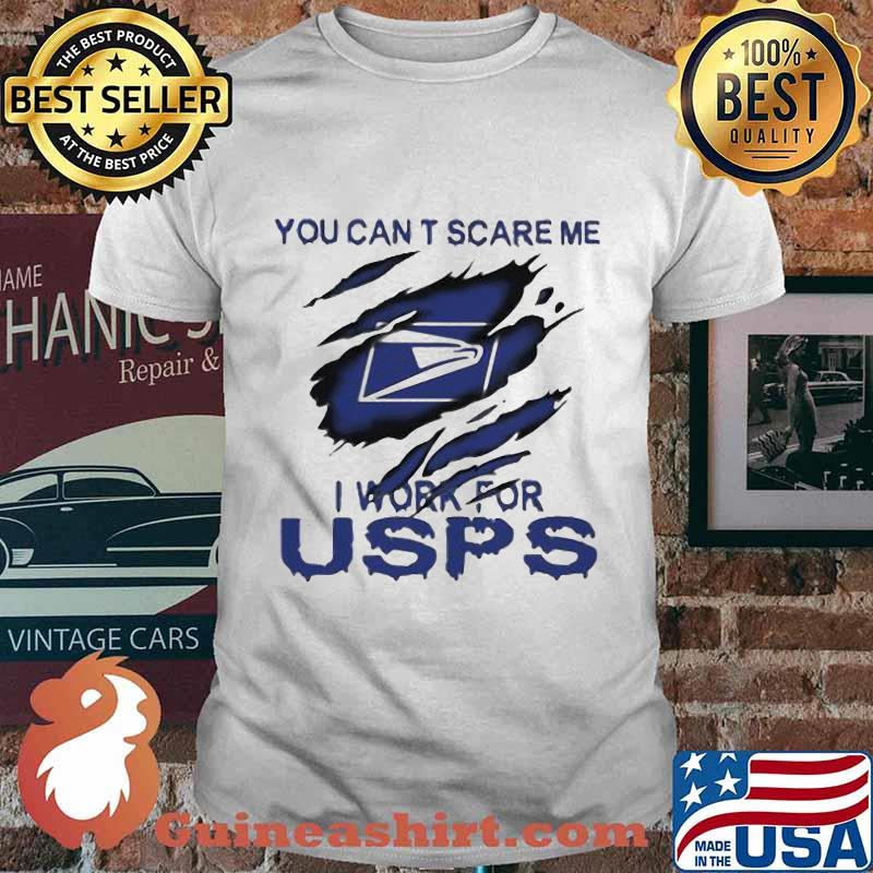 You Can T Scare Me I Work For United States Postal Service Shirt