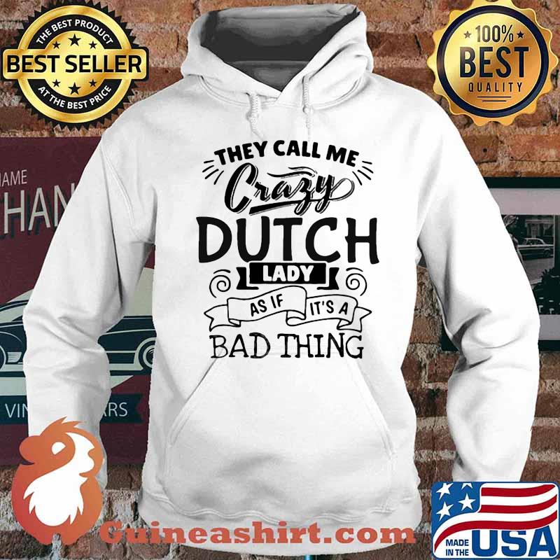 They call me crazy dutch lady as if it's a bad thing vintage s Hoodie