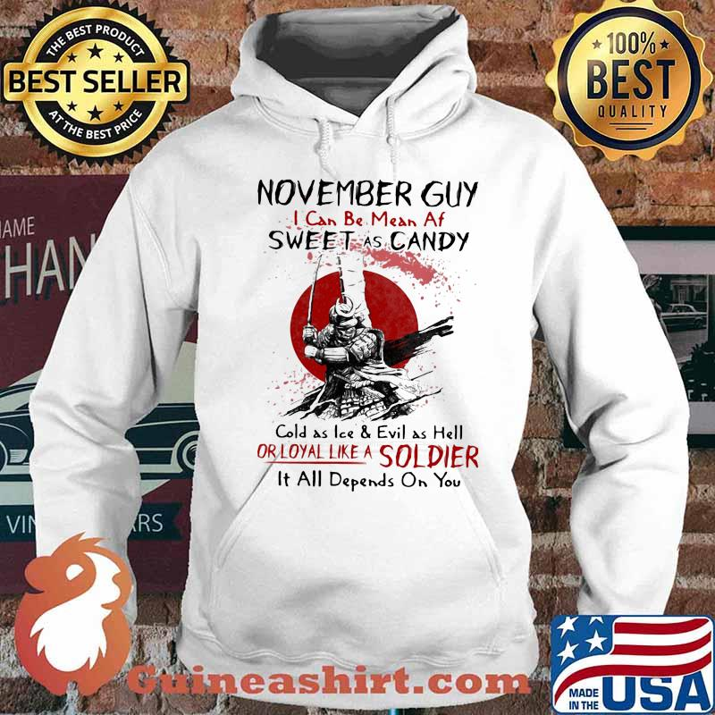 Viking november guy i can be mean af sweet as candy cold as kee and evil as hell or loyal like a soldier s Hoodie