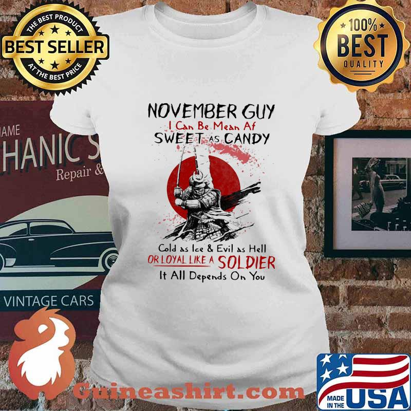 Viking november guy i can be mean af sweet as candy cold as kee and evil as hell or loyal like a soldier s Ladies tee