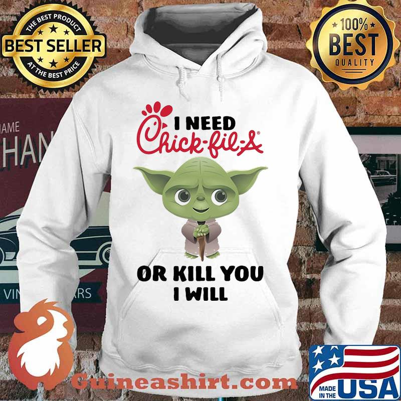 Baby yoda i need chick-fil-a or kill you i will s Hoodie