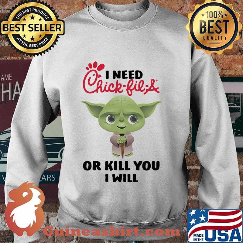 Baby yoda i need chick-fil-a or kill you i will s Sweater