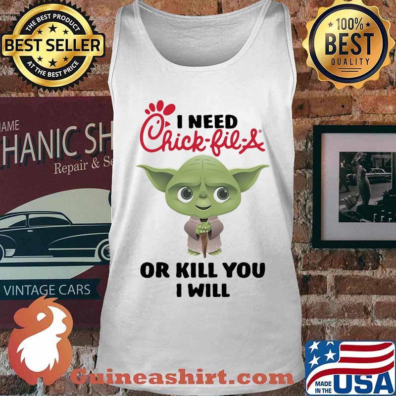 Baby yoda i need chick-fil-a or kill you i will s Tank top