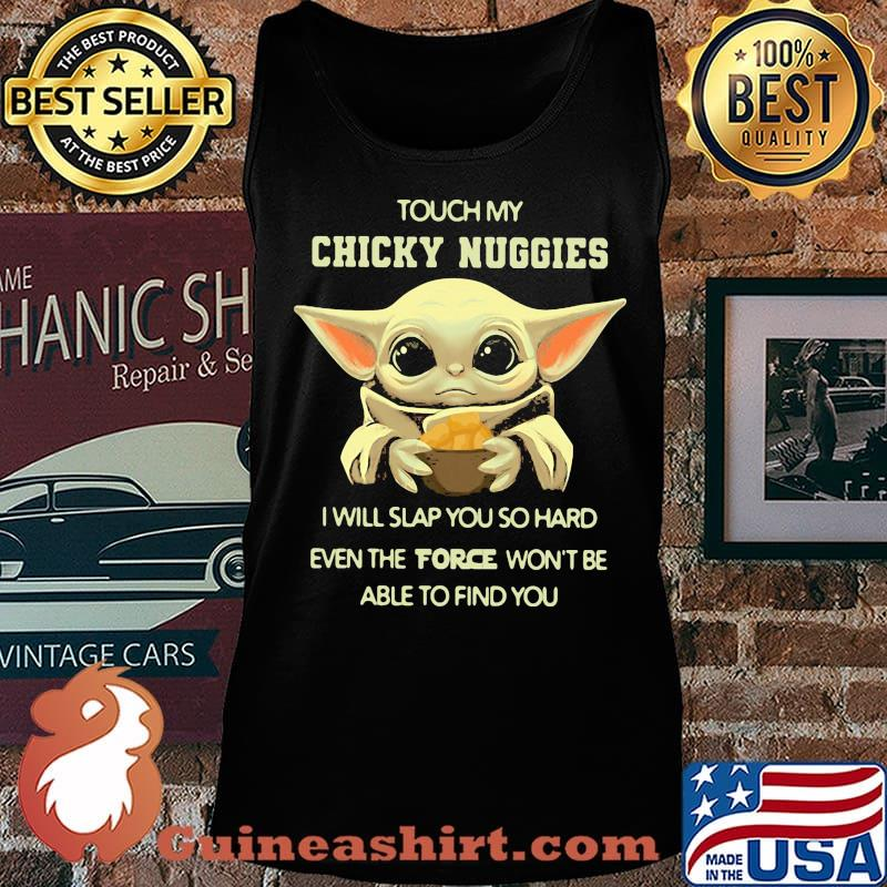 Baby yoda touch my chicky nuggies i will slap you so hard even google won't be able to find you s Tank top