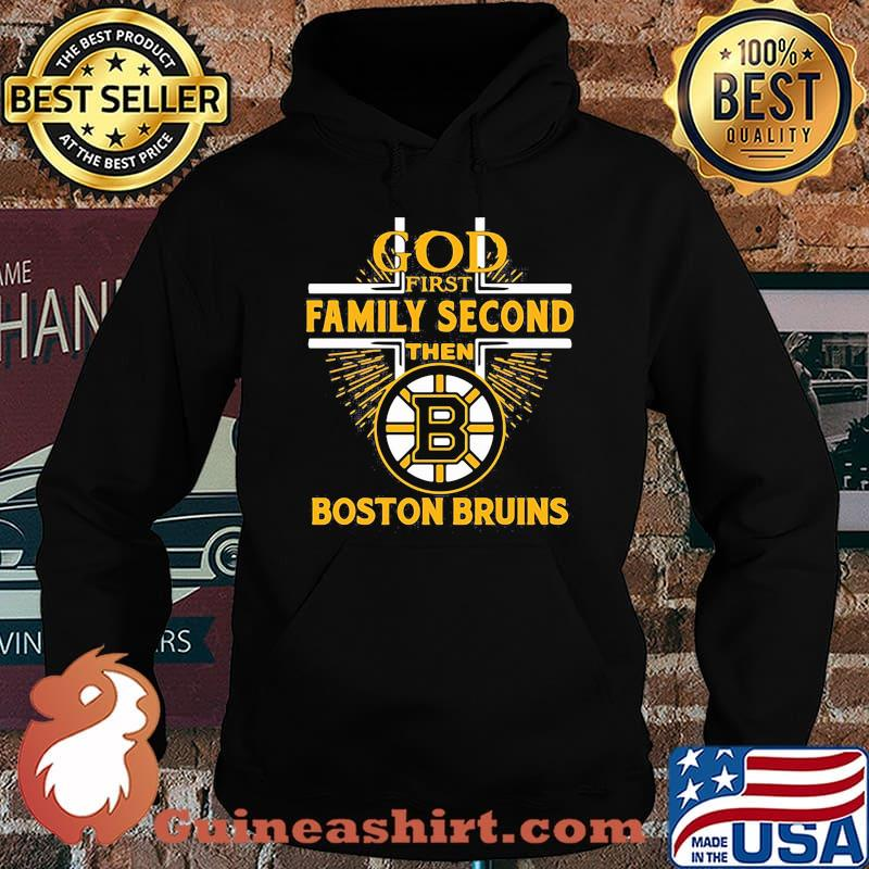 God first family second then boston bruins s Hoodie