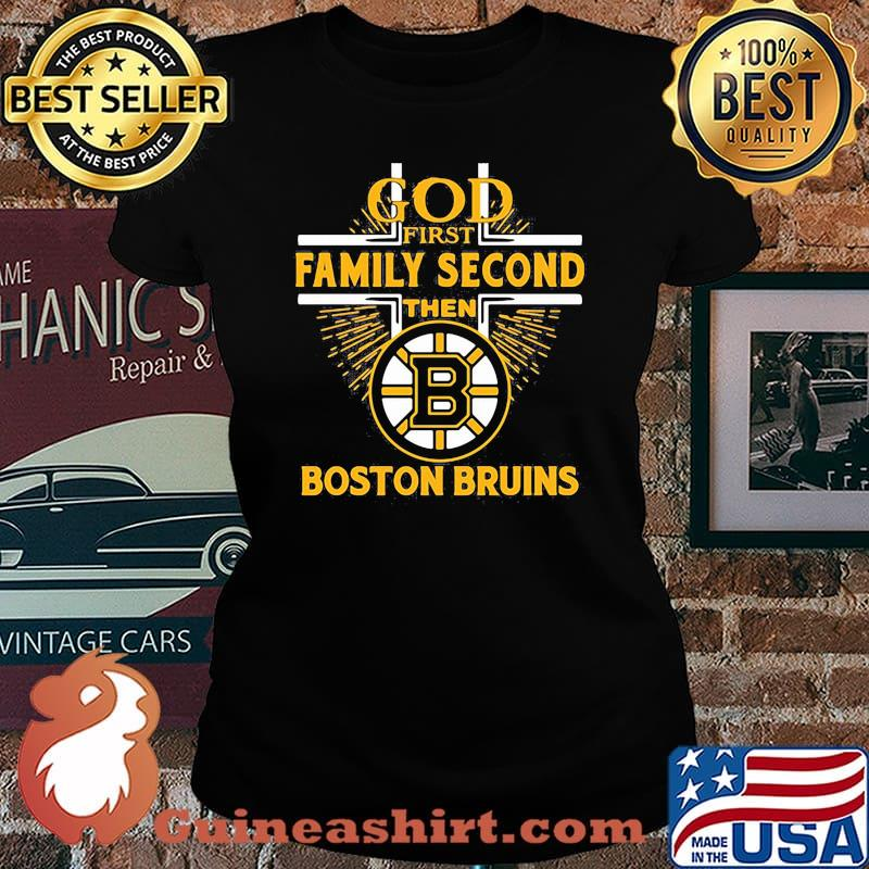 God first family second then boston bruins s Laides tee