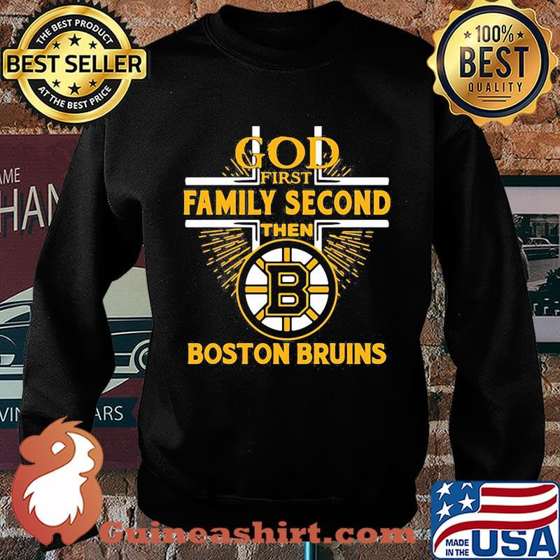God first family second then boston bruins s Sweater