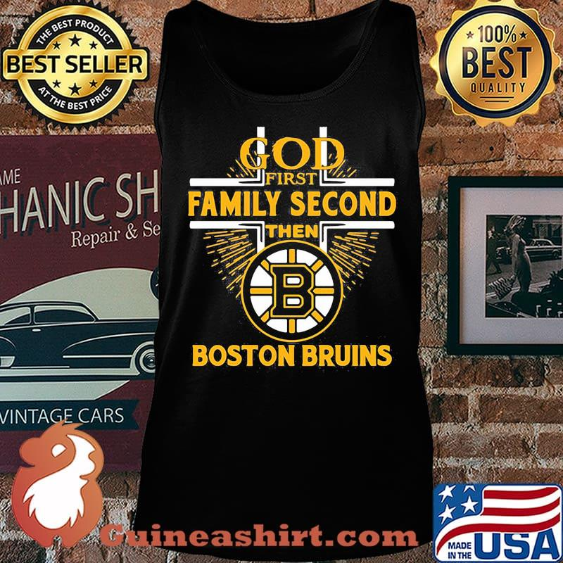 God first family second then boston bruins s Tank top