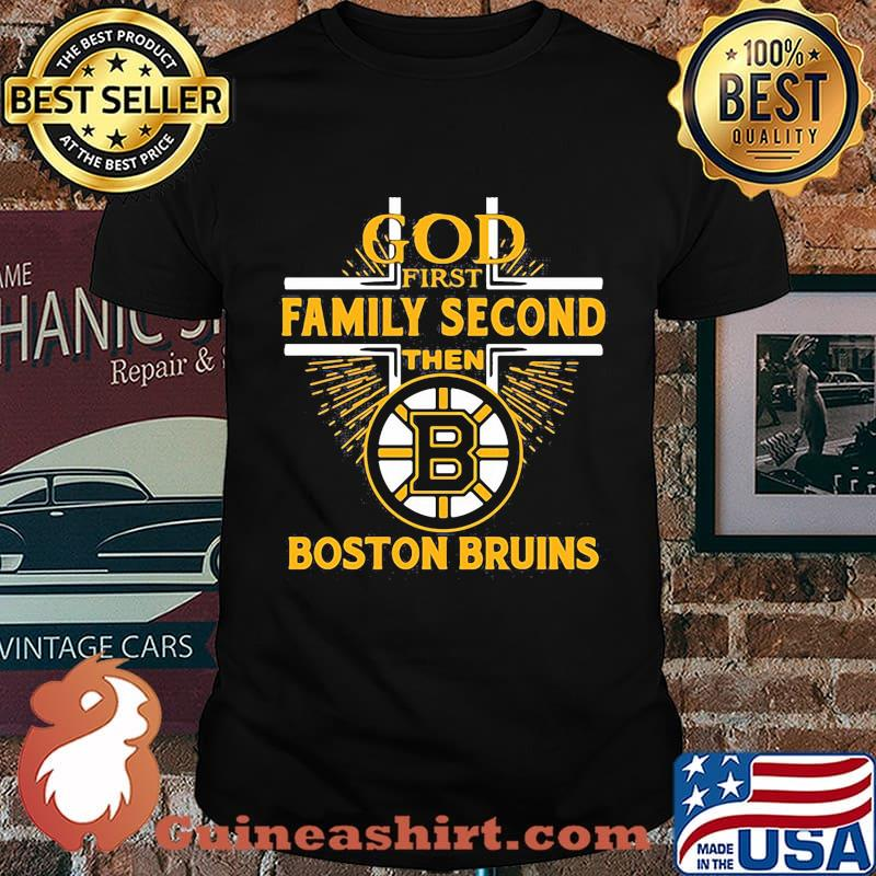 God first family second then boston bruins shirt