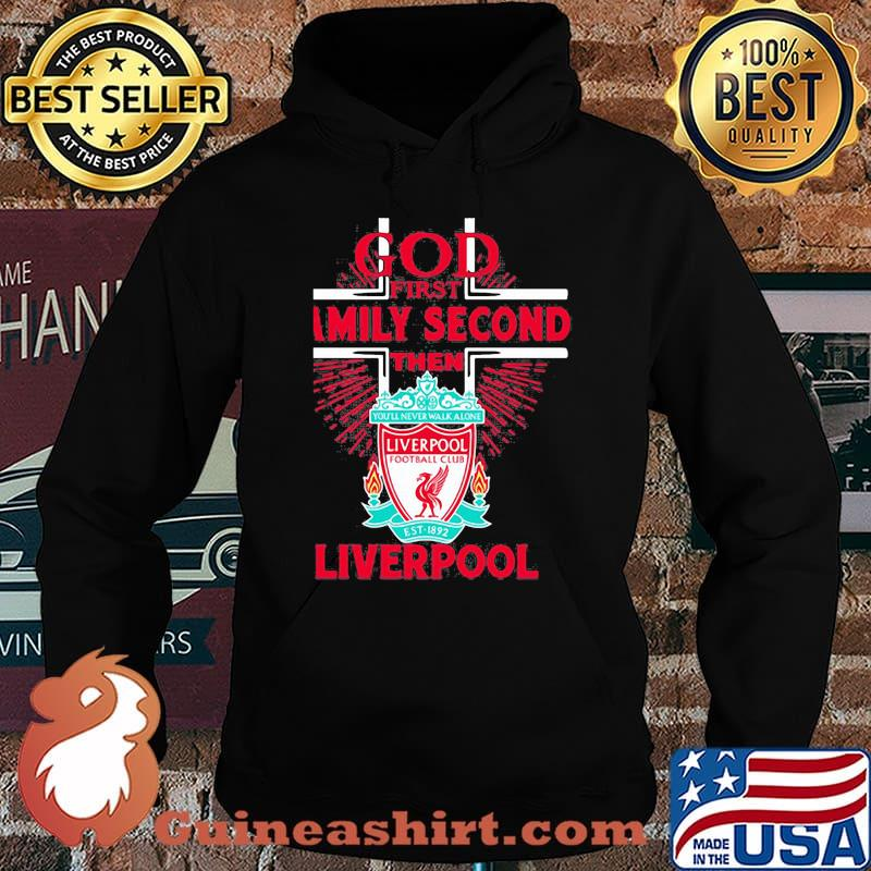 God first family second then liverpool s Hoodie