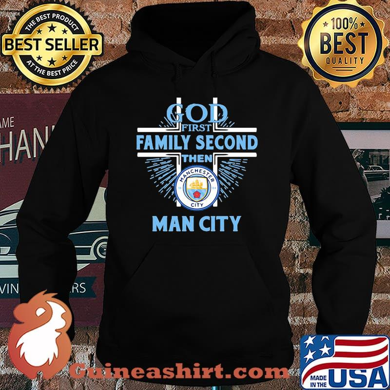 God first family second then man city s Hoodie