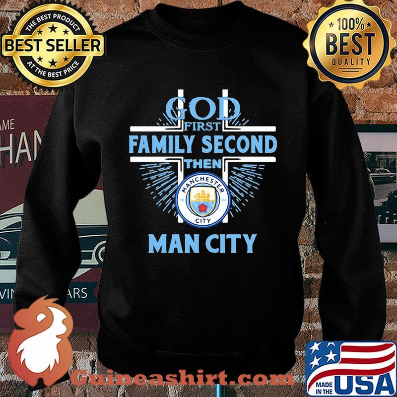 God first family second then man city s Sweater