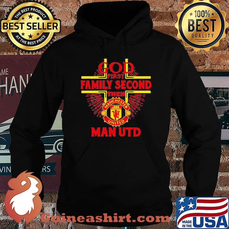 God first family second then man utd s Hoodie