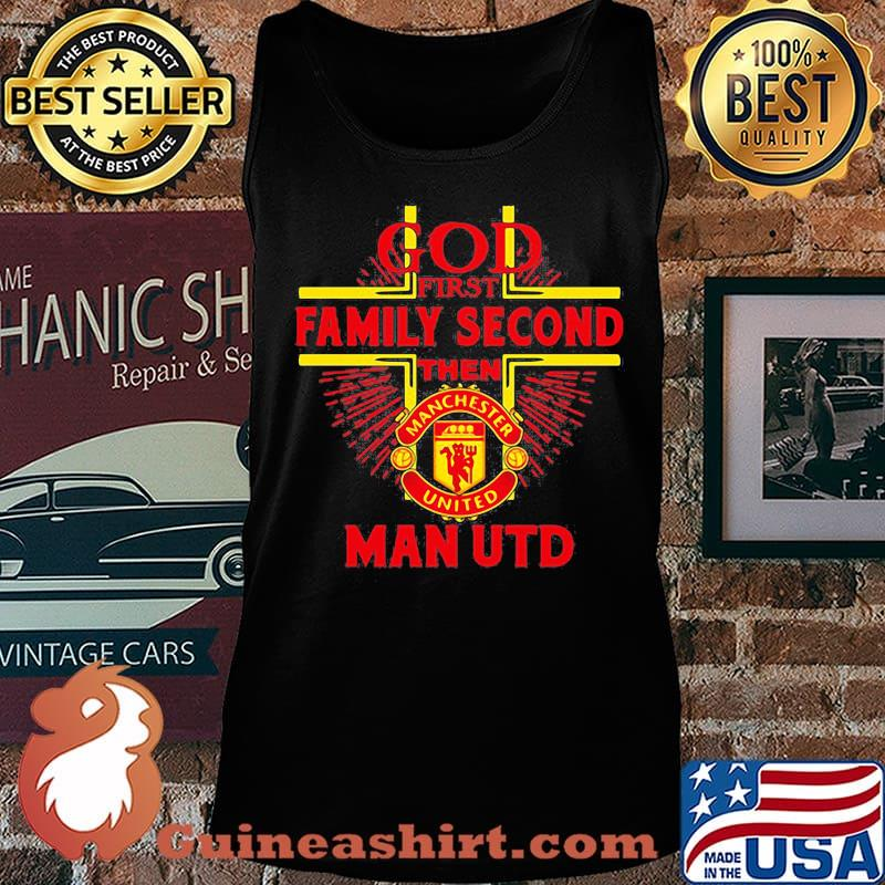 God first family second then man utd s Tank top