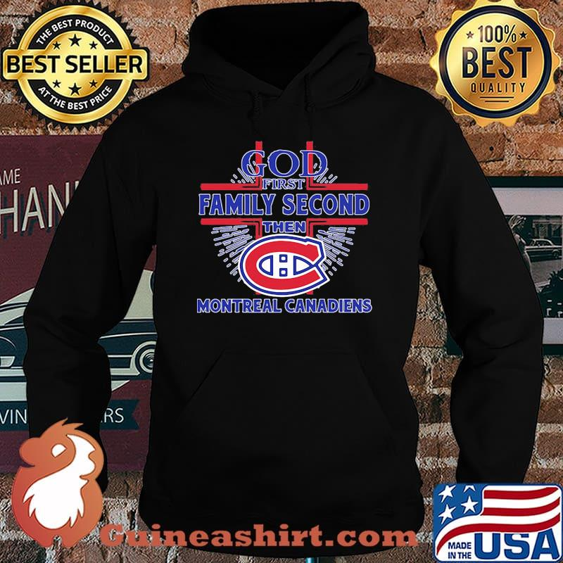 God first family second then montreal canadiens s Hoodie