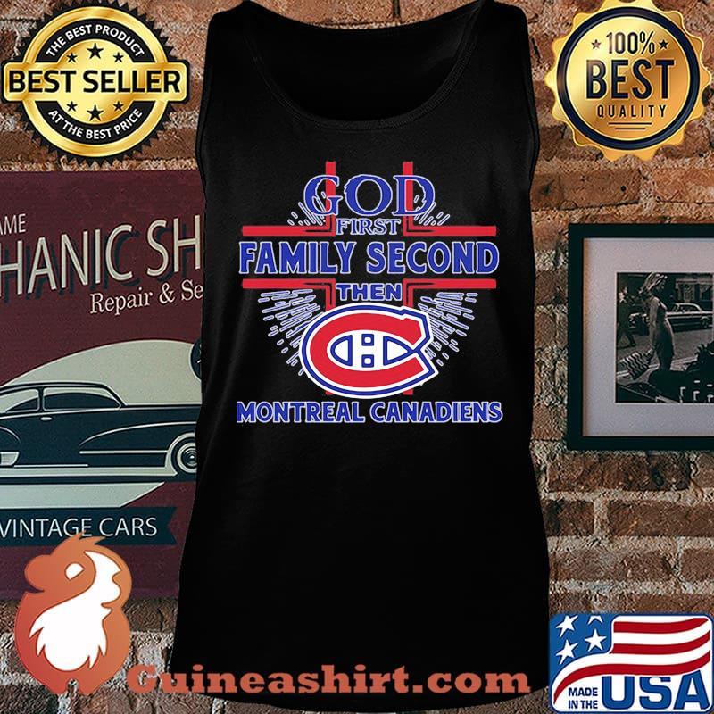 God first family second then montreal canadiens s Tank top