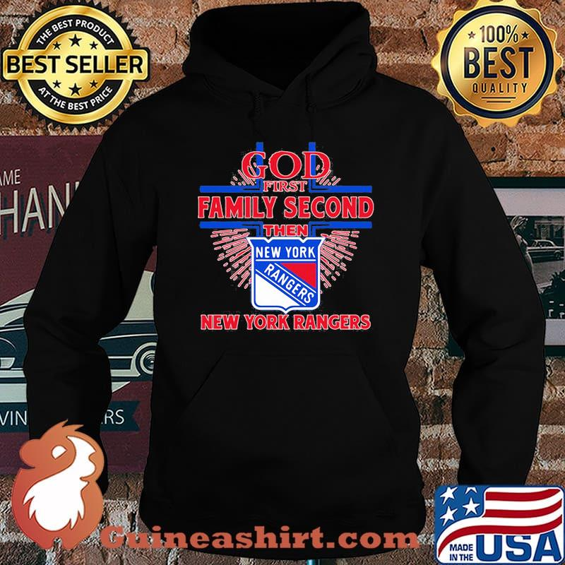 God first family second then new york rangers s Hoodie