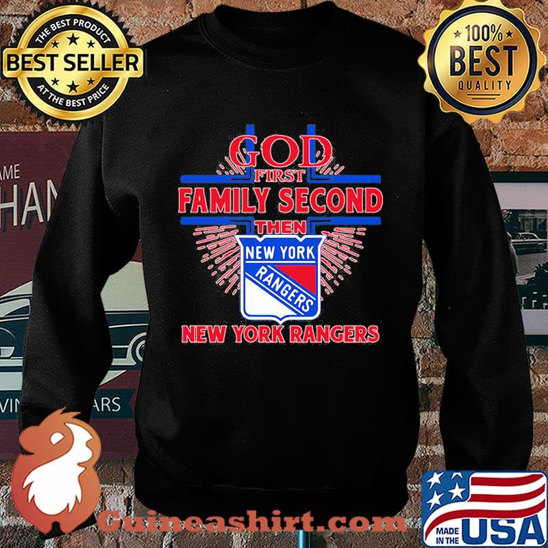God first family second then new york rangers s Sweater