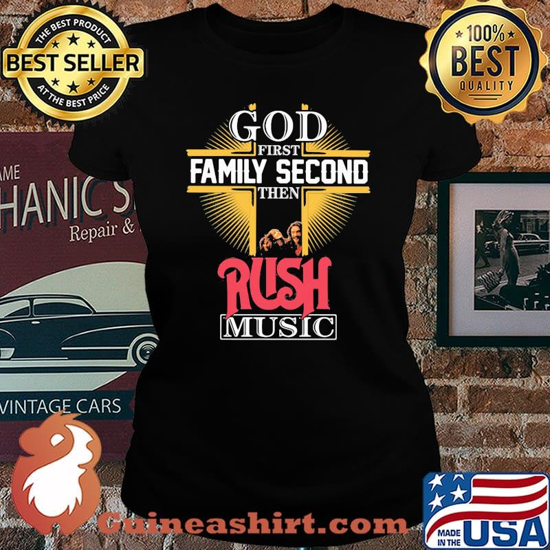 God first family second then rush music s Laides tee