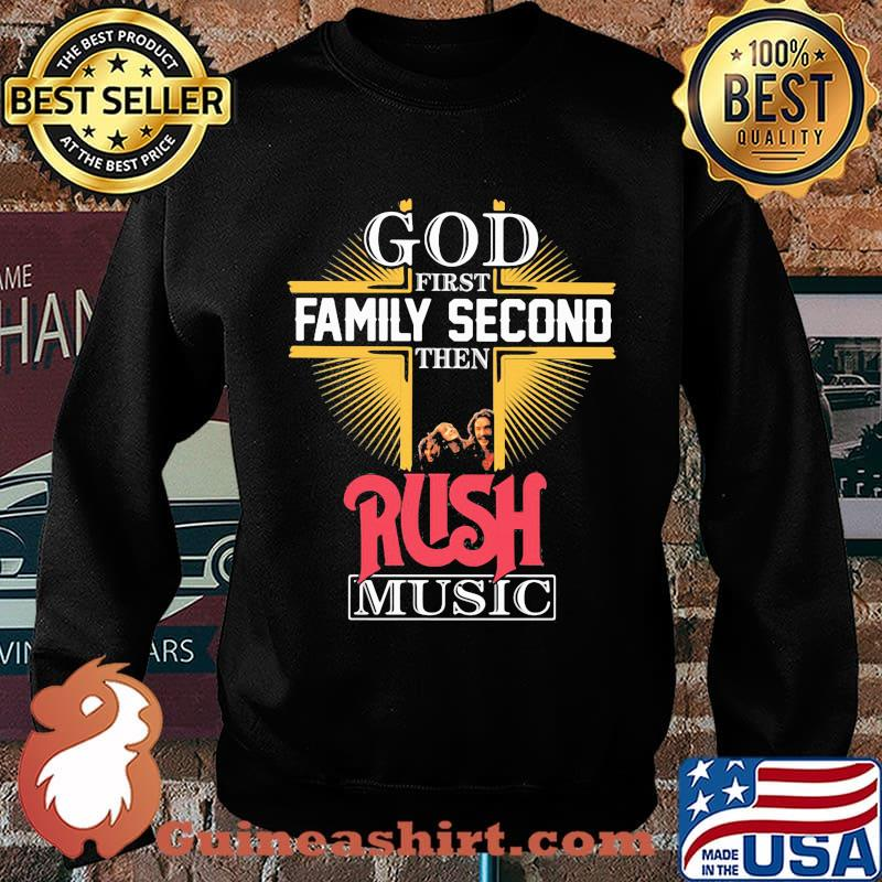 God first family second then rush music s Sweater