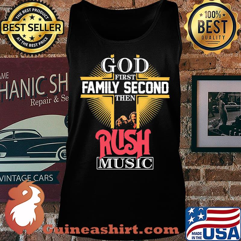 God first family second then rush music s Tank top