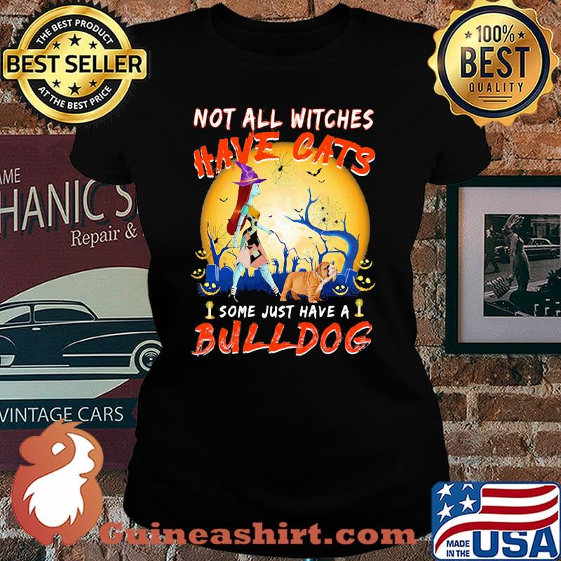 Halloween nightmare not all witches have cats some just have a bulldog s Laides tee