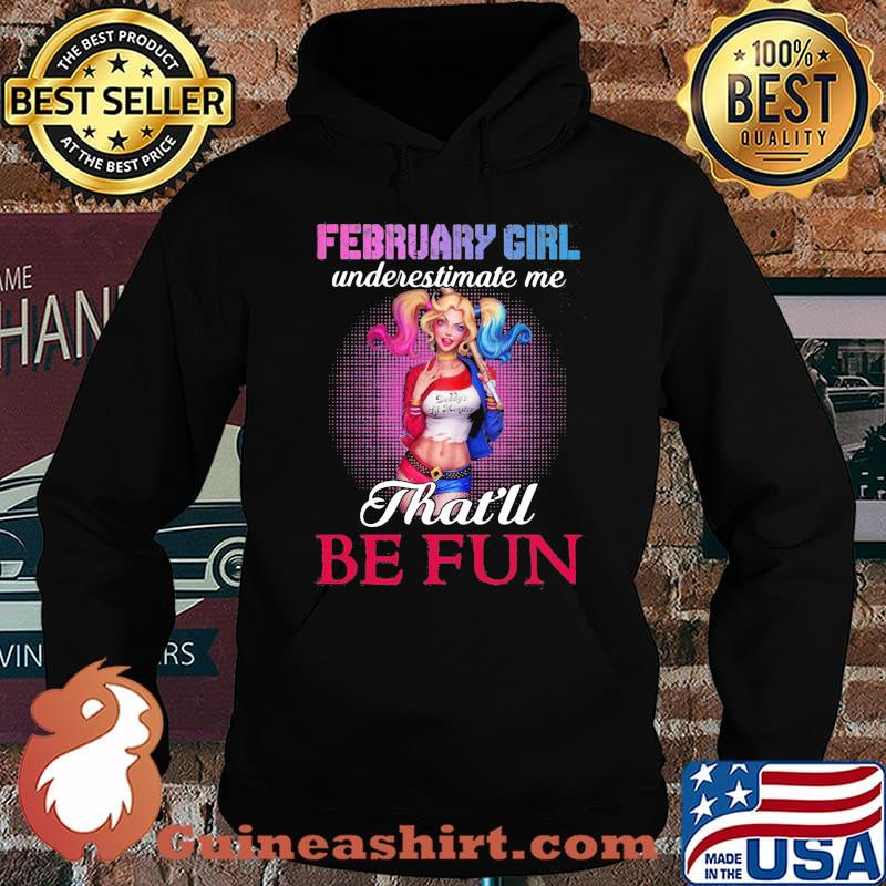 Harley quinn february girl underestimate me that'll be fun s Hoodie