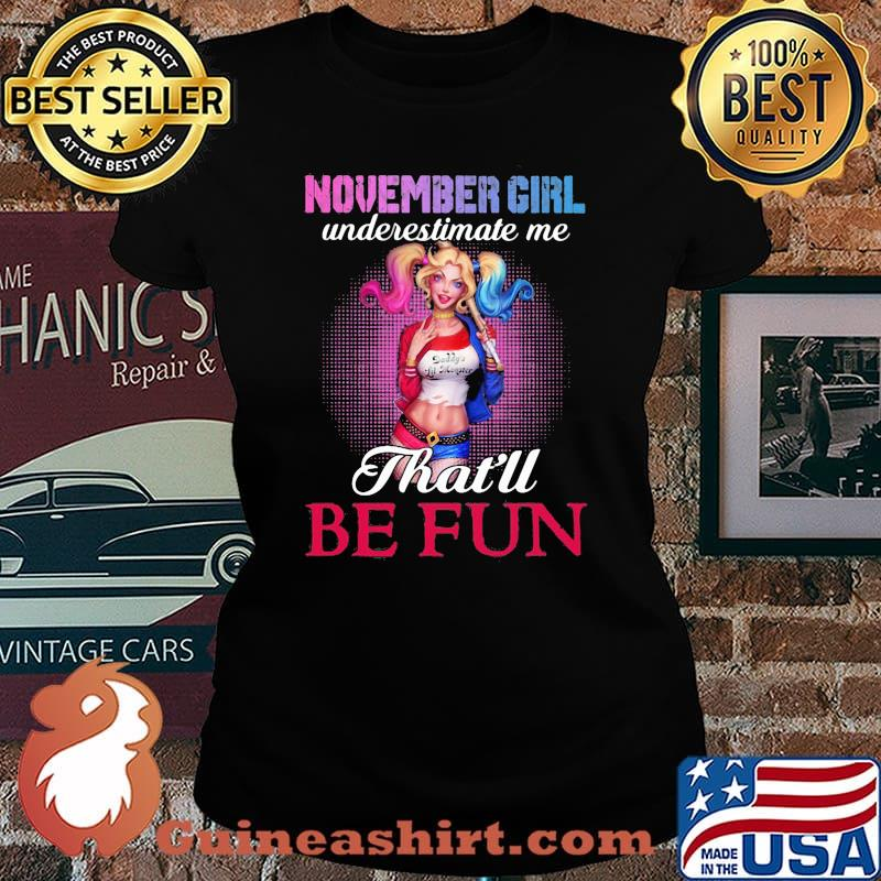 Harley quinn november girl underestimate me that'll be fun s Laides tee
