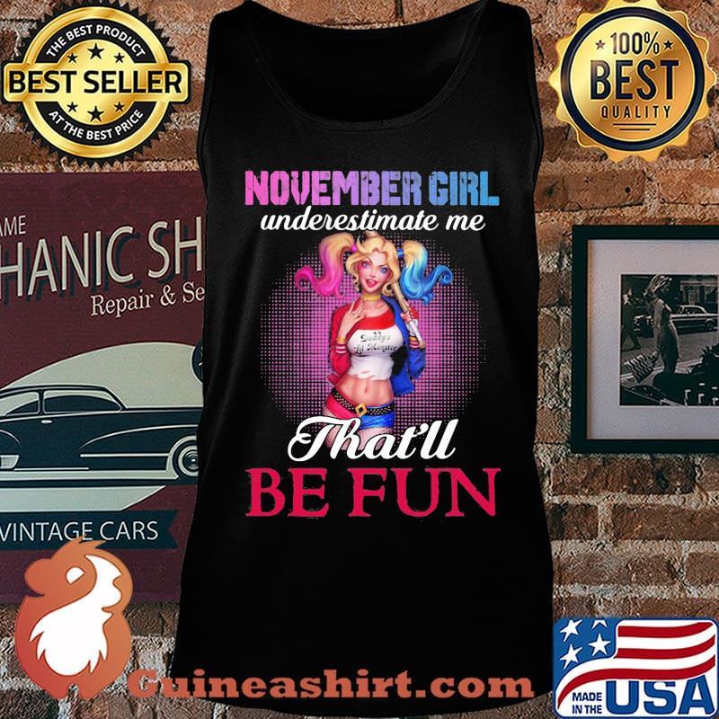 Harley quinn november girl underestimate me that'll be fun s Tank top