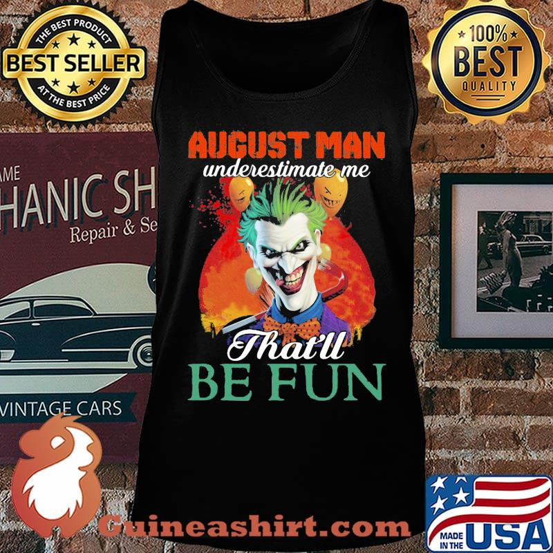 Joker august girl underestimate me that'll be fun s Tank top