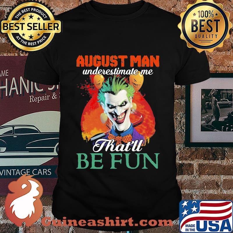 Joker august girl underestimate me that'll be fun shirt