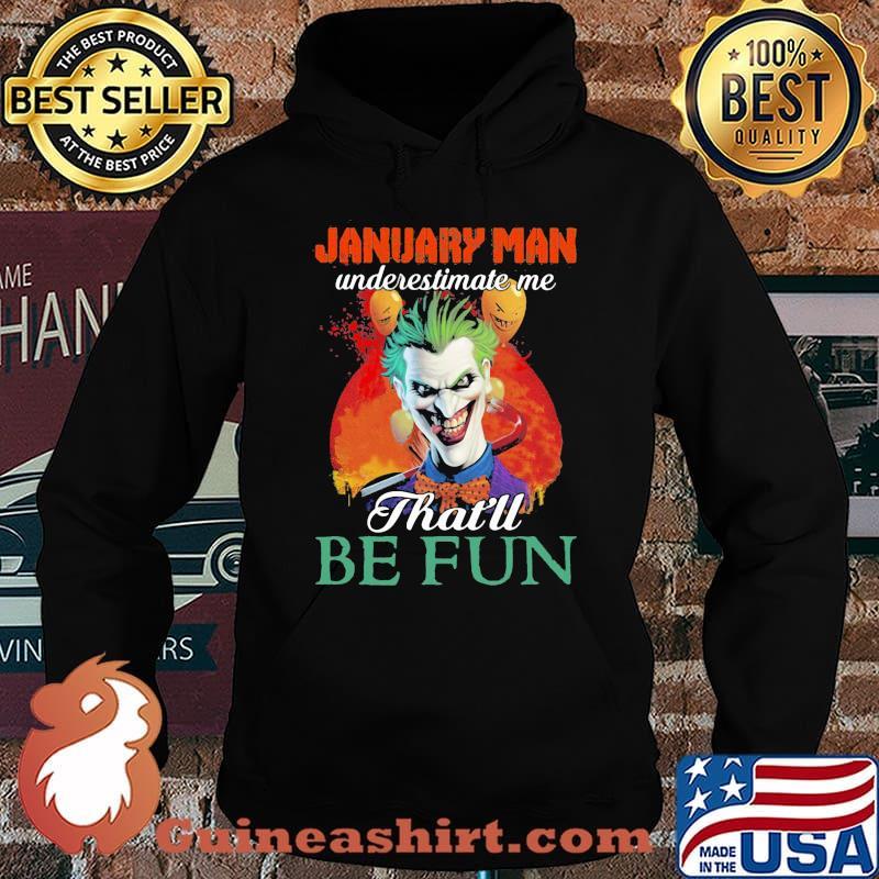 Joker january girl underestimate me that'll be fun s Hoodie
