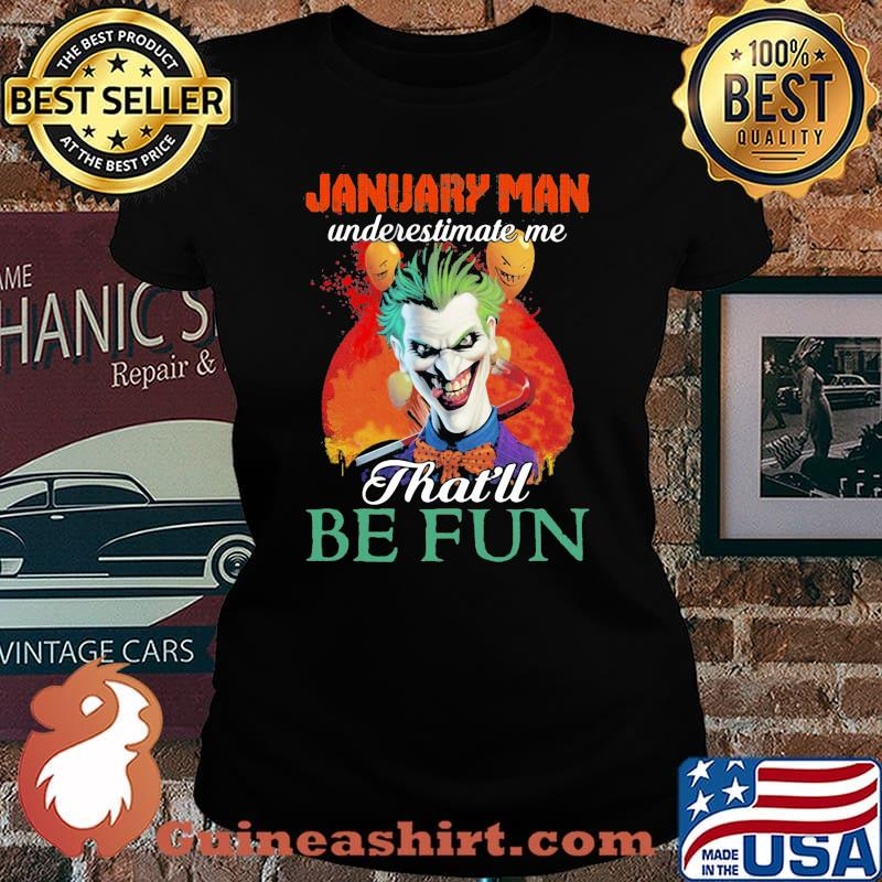 Joker january girl underestimate me that'll be fun s Laides tee