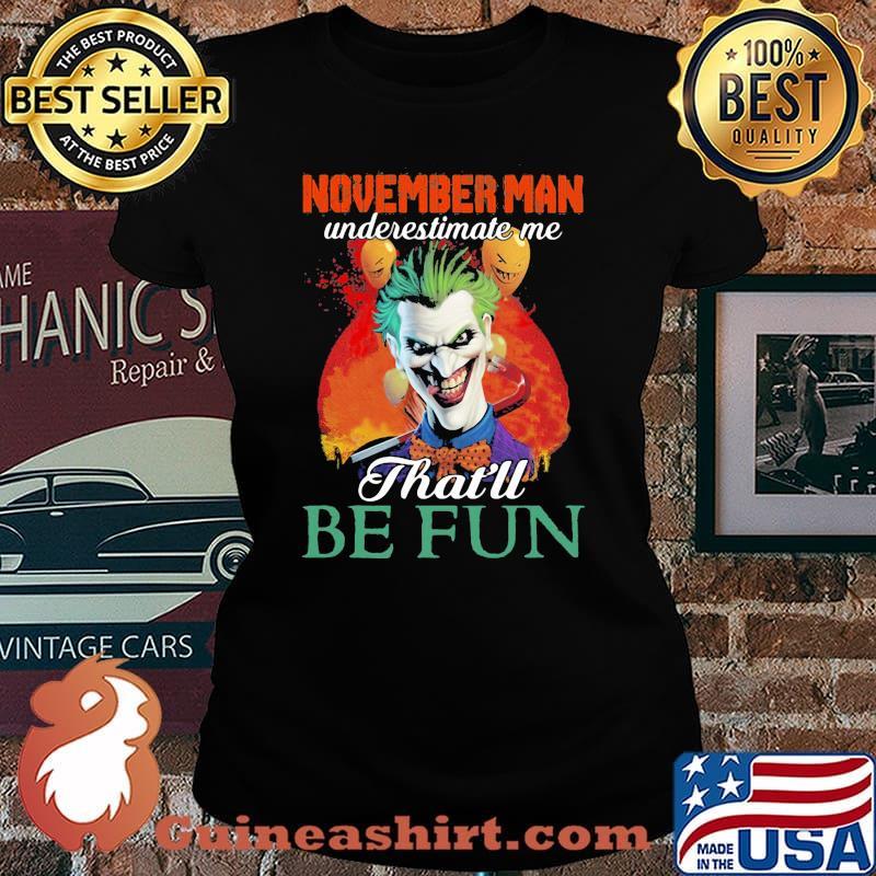 Joker november girl underestimate me that'll be fun s Laides tee