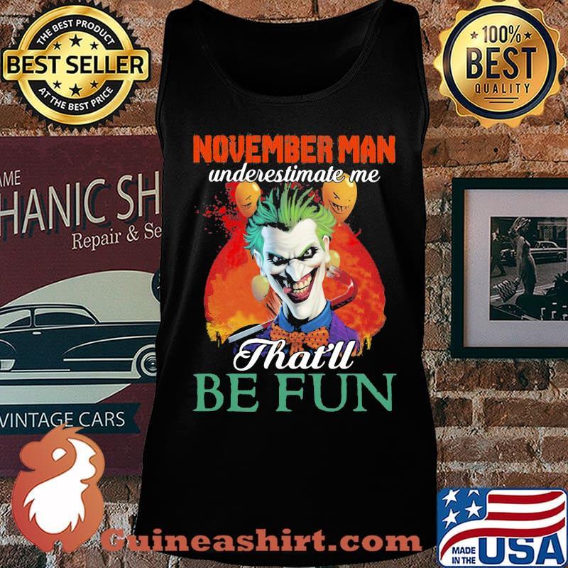 Joker november girl underestimate me that'll be fun s Tank top