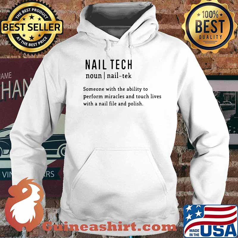 Nail tech someone with the ability to perform miracles and touch lives with a nail file and polish quote s Hoodie