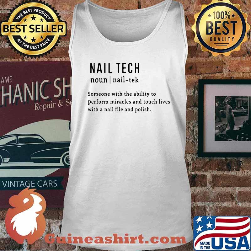 Nail tech someone with the ability to perform miracles and touch lives with a nail file and polish quote s Tank top