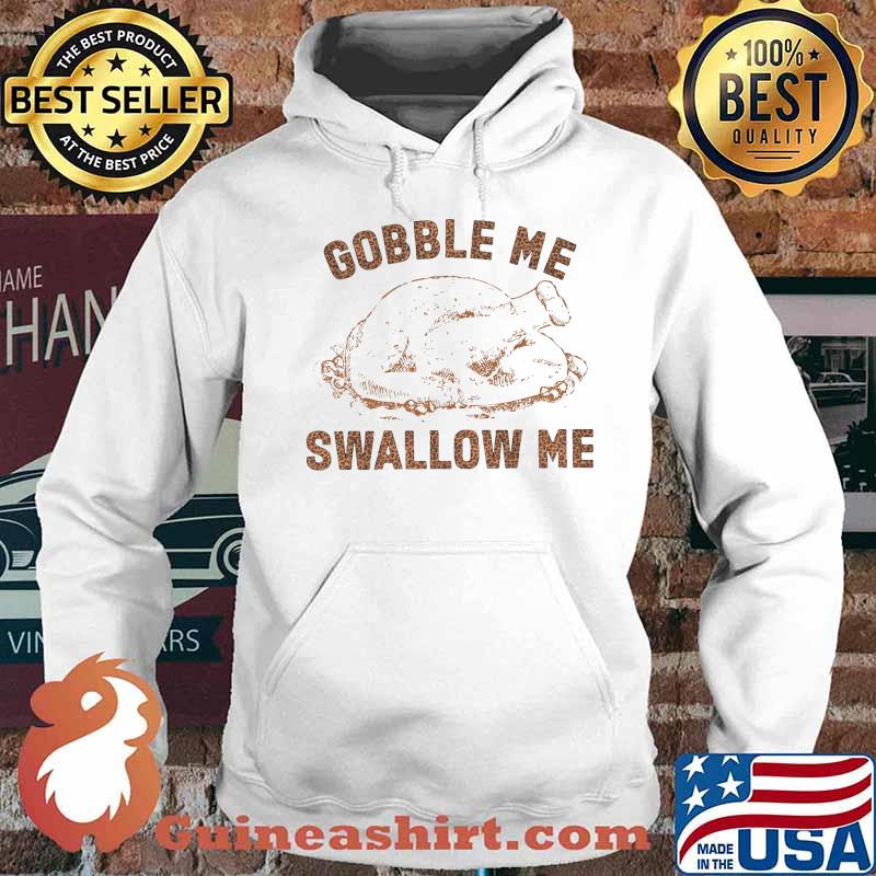 Official gobble me swallow me chicken s Hoodie