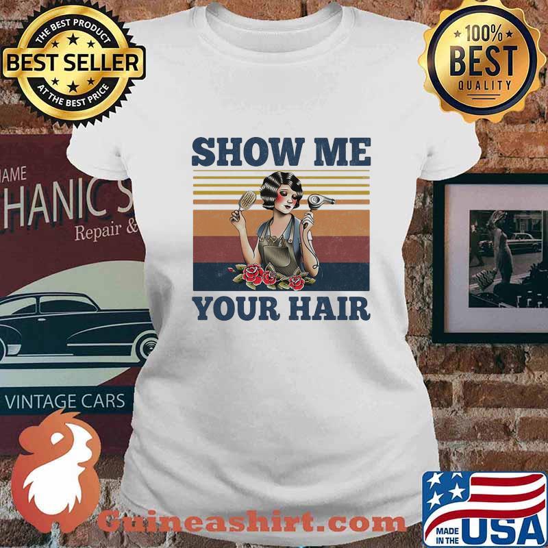 Show me your hair ladies flowers vintage s Ladies tee