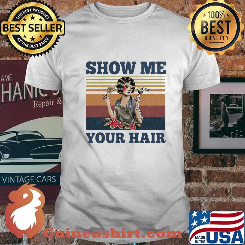 Show me your hair ladies flowers vintage shirt