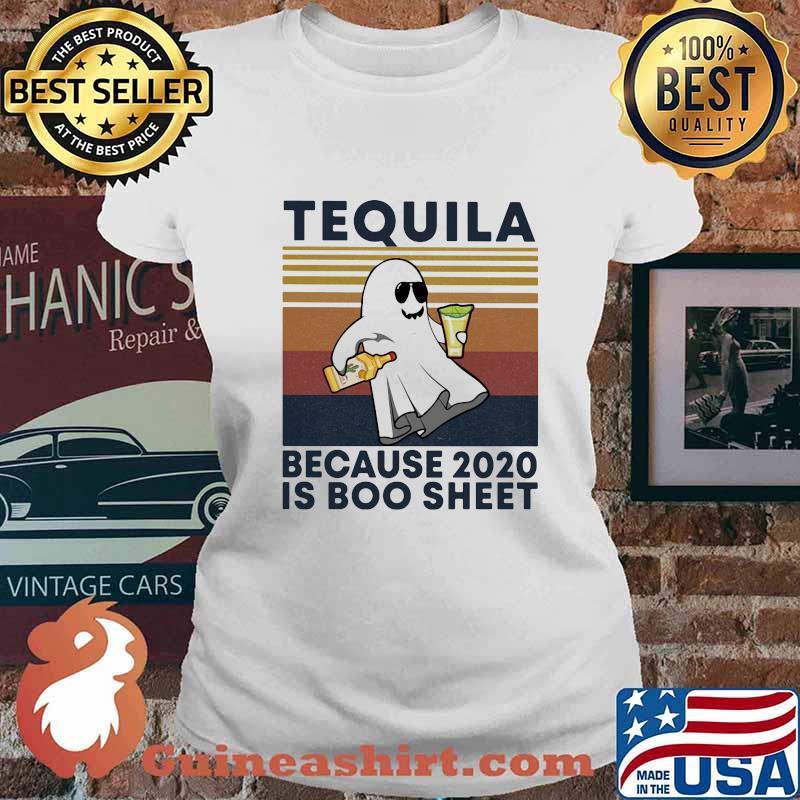 Tequila because 2020 is boo sheet ghost vintage s Ladies tee