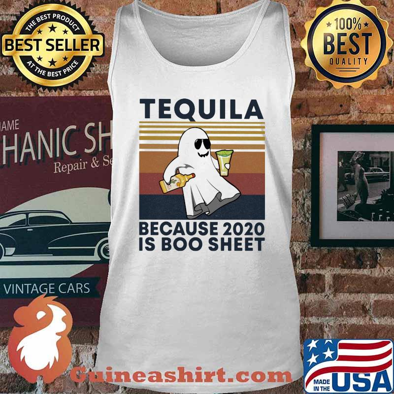 Tequila because 2020 is boo sheet ghost vintage s Tank top