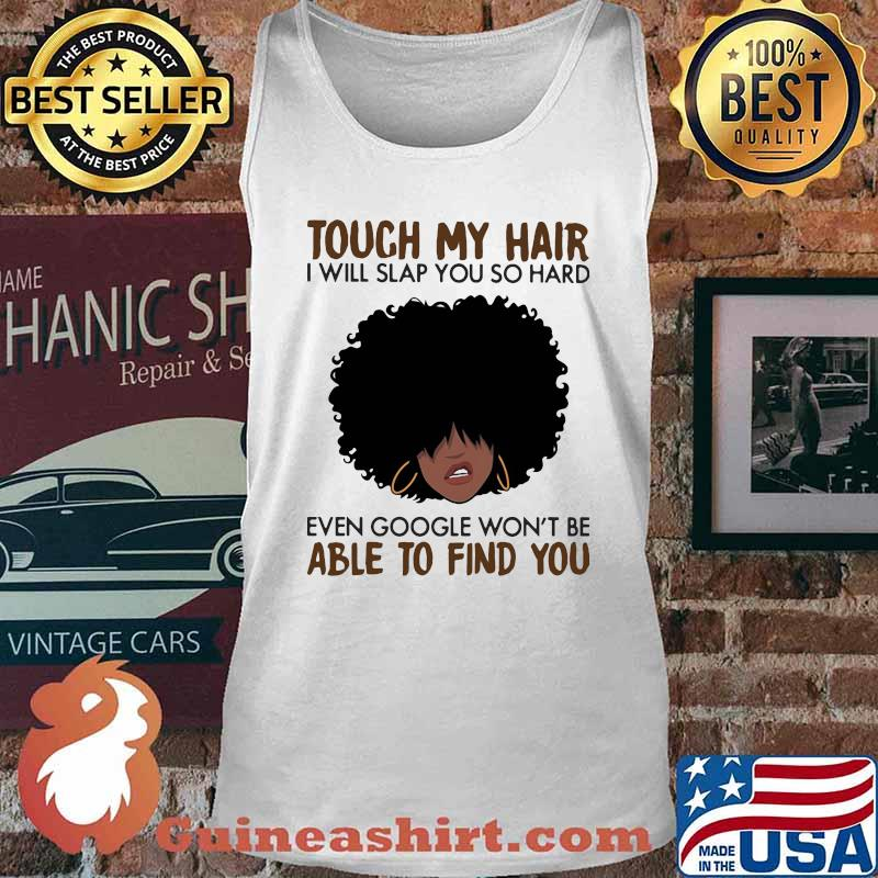 Touch my coffee i will slap you so hard even google won't be able to find you curly hair girl s Tank top