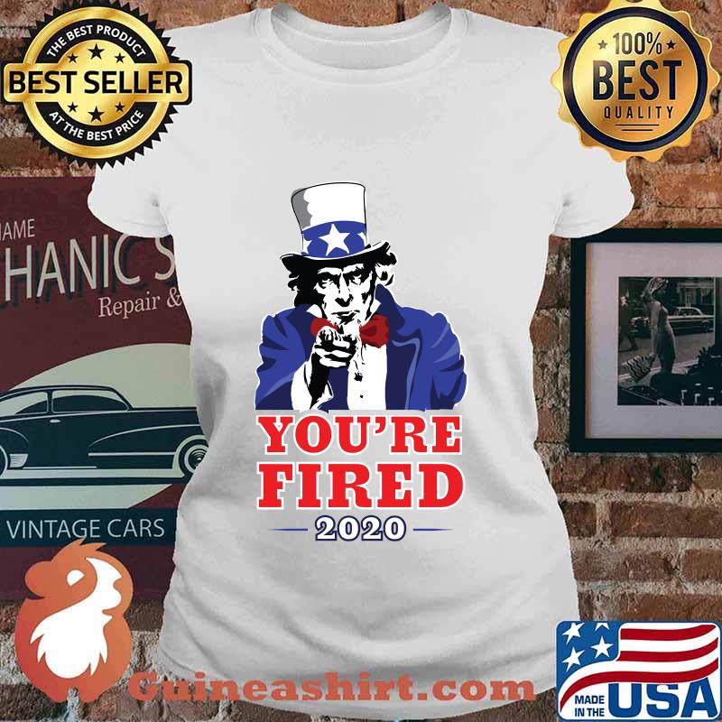 2020 election progressive you're fired uncle sam s Ladies tee