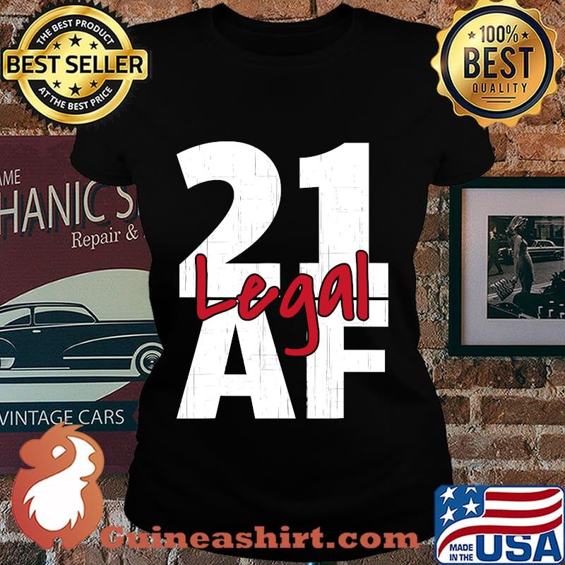 21 Birthday Celebration Party I Legal Af Shirt Laides tee