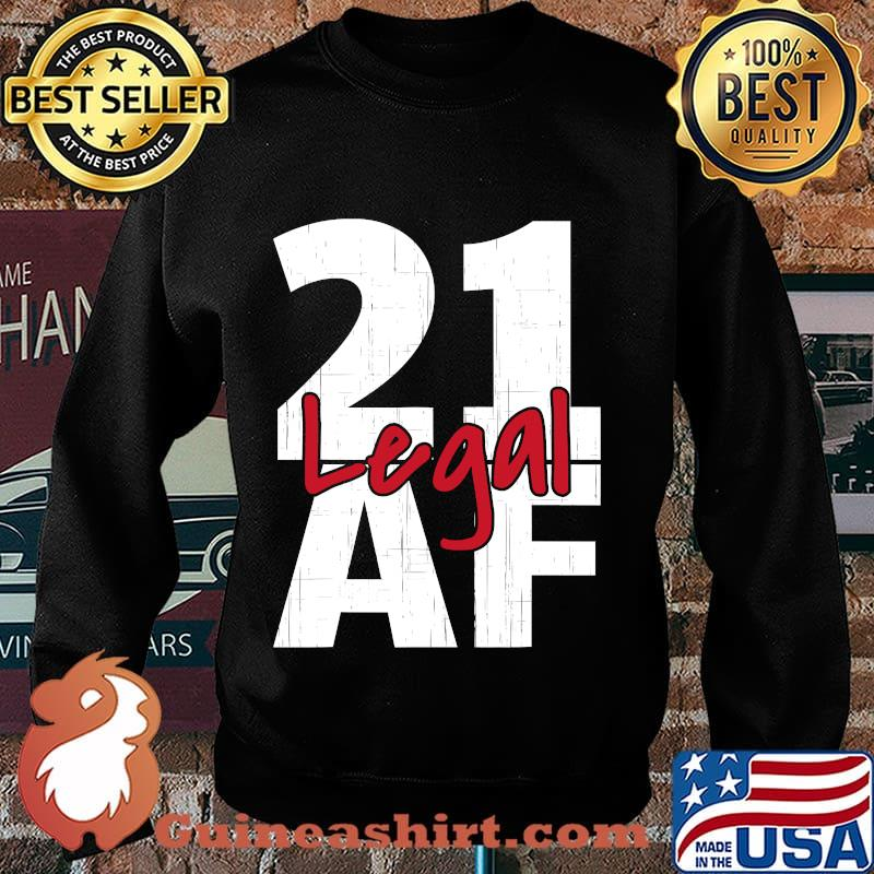 21 Birthday Celebration Party I Legal Af Shirt Sweater