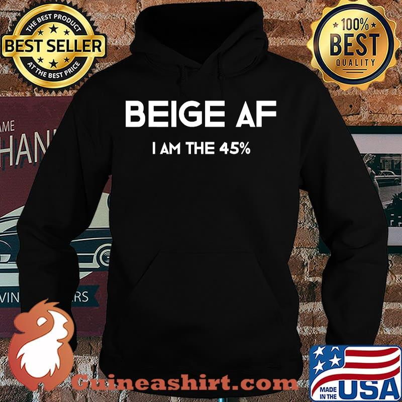 Beige af i'm the 45 percent funny 2020 elections s Hoodie