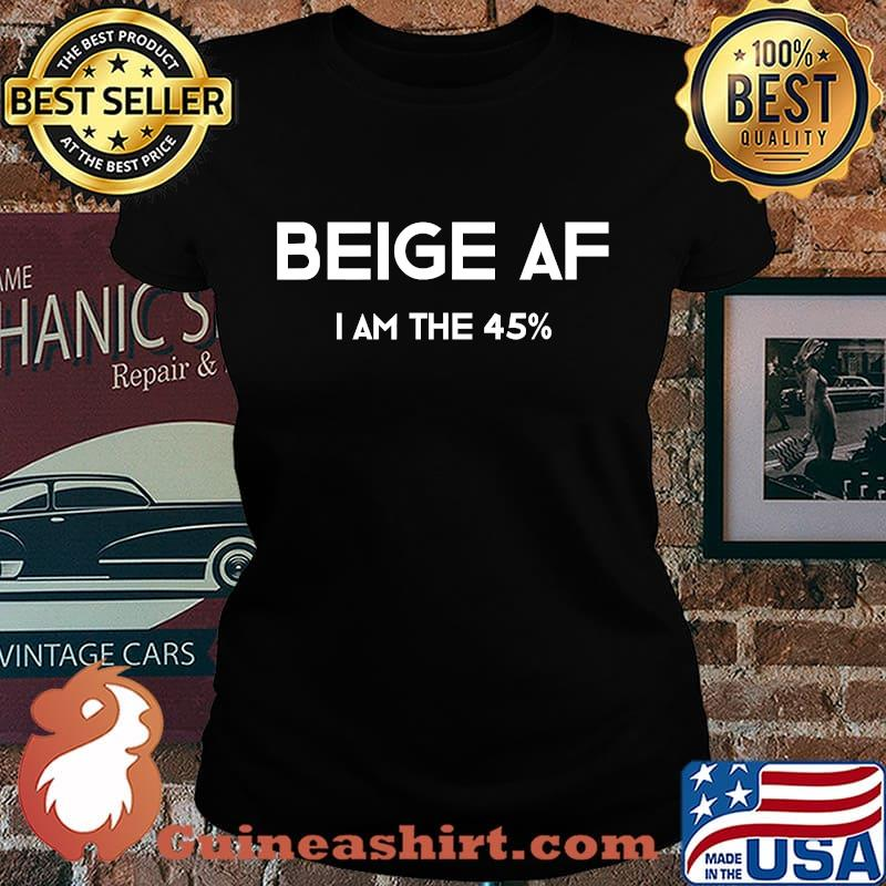 Beige af i'm the 45 percent funny 2020 elections s Laides tee