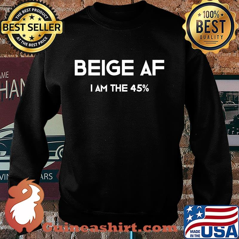 Beige af i'm the 45 percent funny 2020 elections s Sweater
